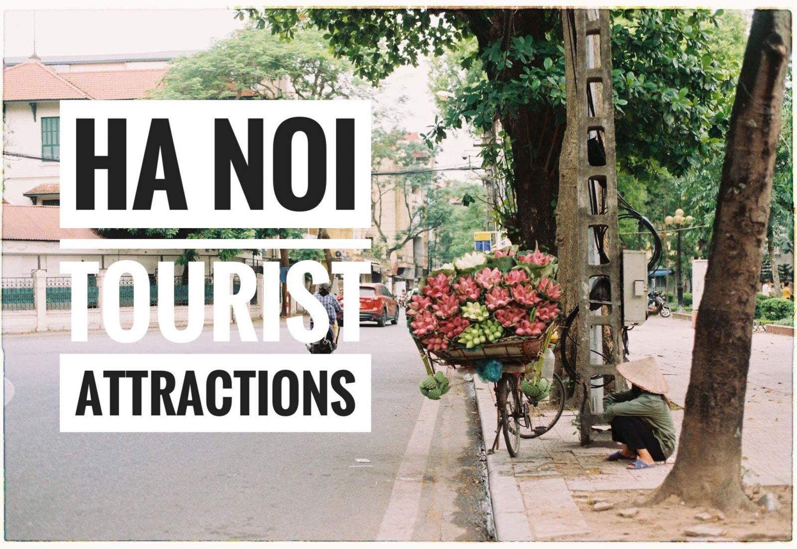 Best places of Hanoi Cultural Heritage