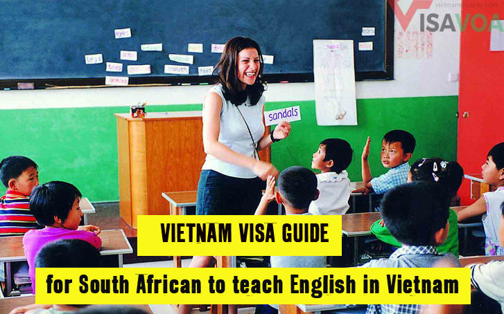 Guide on getting Vietnam visa for South African to teach English in Vietnam