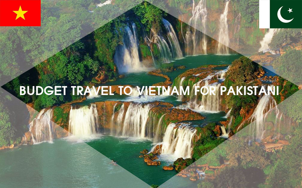Budget for Vietnam travel for Pakistani