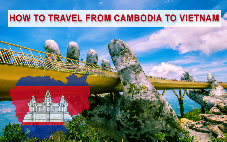 How to travel from Cambodia to Vietnam