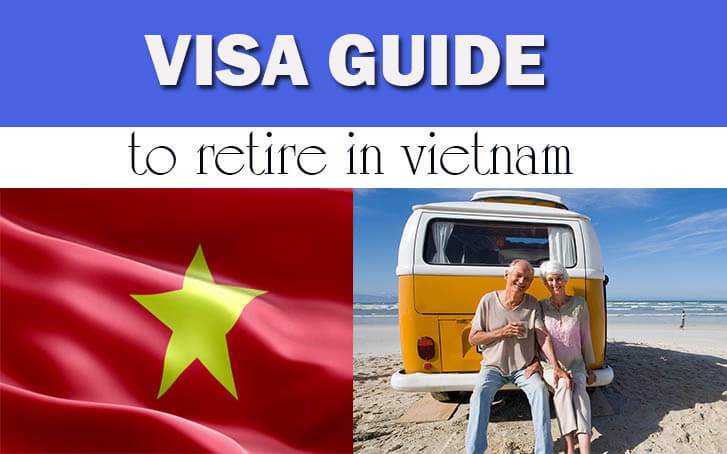 Visa Guide to Retire in Vietnam