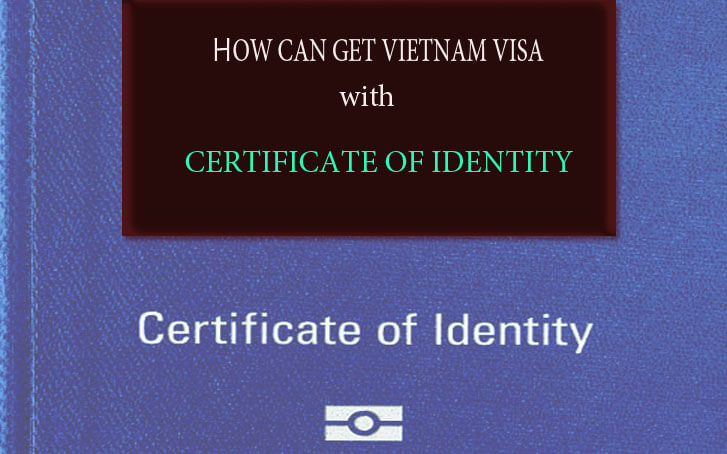 Can I get Vietnam visa with Certificate of Identity?